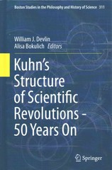 Kuhn's Structure of Scientific Revolutions - 50 Years On 1st Edition 9783319133829 3319133829