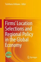 Firms' Location Selections and Regional Policy in the Global Economy 1st Edition 9784431553663 4431553665