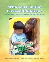 Who Am I in the Lives of Children An Introduction to Early Childhood Education 10th Edition 9780133987881 0133987884