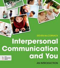 Interpersonal Communication and You 1st Edition 9781457662539 1457662531