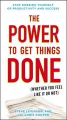 The Power to Get Things Done 1st Edition 9780399175848 0399175849