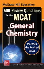 McGraw-Hill Education 500 Review Questions for the MCAT: General Chemistry 2nd Edition 9780071836173 0071836179