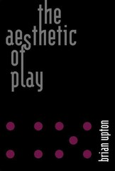 The Aesthetic of Play 1st Edition 9780262028516 0262028514