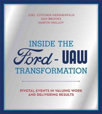 Inside the Ford-UAW Transformation 1st Edition 9780262029162 0262029162