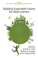 Building Sustainable Futures for Adult Learners 1st Edition 9781623968731 1623968739