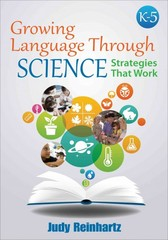 Growing Language Through Science, K-5 1st Edition 9781483358314 1483358313