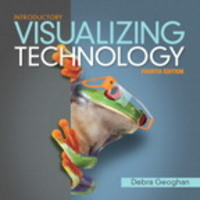 Visualizing Technology Introductory 4th Edition 9780134079516 0134079515