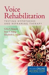 Voice Rehabilitation: Testing Hypotheses And Reframing Therapy 1st Edition 9781284077469 1284077462