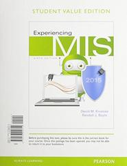 Experiencing MIS, Student Value Edition Plus MyMISLab with Pearson eText -- Access Card Package 6th Edition 9780134078823 0134078829