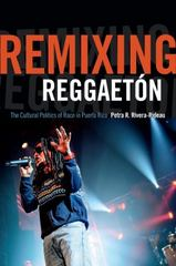 Remixing Reggaetn 1st Edition 9780822359647 0822359642