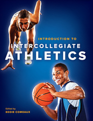 Introduction to Intercollegiate Athletics 1st Edition 9781421416632 1421416638