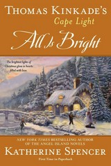 Thomas Kinkade's Cape Light: All is Bright 1st Edition 9780425264331 0425264335