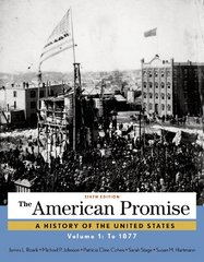 The American Promise, Volume 1 6th Edition 9781457668418 1457668416