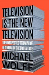 Television Is the New Television 1st Edition 9781591848134 159184813X