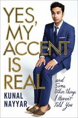 Yes, My Accent Is Real 1st Edition 9781476761824 1476761825