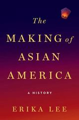 The Making of Asian America 1st Edition 9781476739403 1476739404