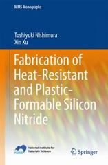 Fabrication of Heat-Resistant and Plastic-Formable Silicon Nitride 1st Edition 9784431553847 4431553843