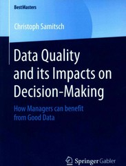 Data Quality and Its Impacts on Decision-Making 1st Edition 9783658081997 3658081996