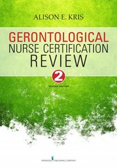 Gerontological Nurse Certification Review, Second Edition 2nd Edition 9780826130181 0826130186