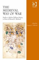 The Medieval Way of War 1st Edition 9781317024194 1317024192