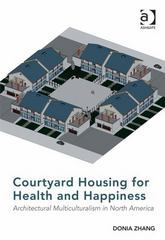 Courtyard Housing for Health and Happiness 1st Edition 9781317158806 1317158806