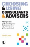 Choosing and Using Consultants and Advisers 0 9780749446390 0749446390