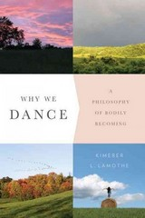 Why We Dance 1st Edition 9780231171052 0231171056