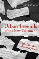 Urban Legends of the New Testament 1st Edition 9781433680113 1433680114