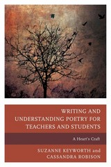 Writing and Understanding Poetry for Teachers and Students 1st Edition 9781475814088 1475814089