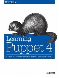 Learning Puppet 4 1st Edition 9781491907665 1491907665