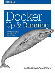 Docker: up and Running 1st Edition 9781491917572 1491917571