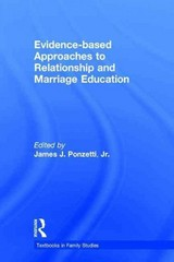 Evidence-based Approaches to Relationship and Marriage Education 1st Edition 9781317632924 1317632923