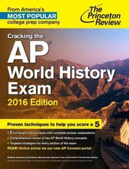 Cracking the AP World History Exam, 2016 Edition 1st Edition 9780804126281 0804126283