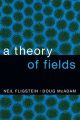 A Theory of Fields 1st Edition 9780190241452 0190241454