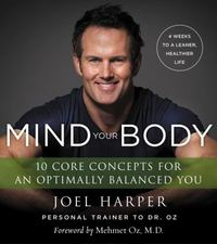 Mind Your Body 1st Edition 9780062348210 0062348213