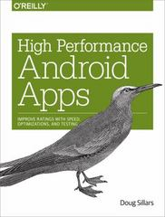 High Performance Android Apps 1st Edition 9781491912515 1491912510