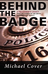 Behind the Badge 1st Edition 9780991173945 0991173945
