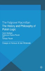 The History and Philosophy of Polish Logic 1st Edition 9781137030894 1137030895