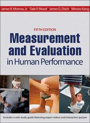 Measurement and Evaluation in Human Performance 5th Edition 9781450470438 1450470432