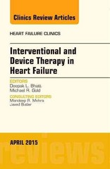 Interventional and Device Therapy in Heart Failure, An Issue of Heart Failure Clinics, 1st Edition 9780323359931 0323359930