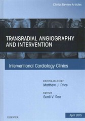 Transradial Angiography and Intervention, An Issue of Interventional Cardiology Clinics, 1st Edition 9780323370011 0323370012