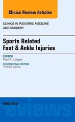Sports Related Foot & Ankle Injuries, An Issue of Clinics in Podiatric Medicine and Surgery, 1st Edition 9780323370080 032337008X