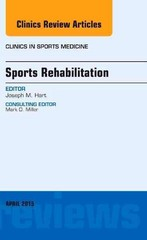Sports Rehabilitation, An Issue of Clinics in Sports Medicine, 1st Edition 9780323370097 0323370098