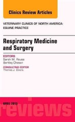 Respiratory Medicine and Surgery, An Issue of Veterinary Clinics of North America: Equine Practice, 1st Edition 9780323370127 0323370128
