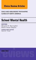 School Mental Health, An Issue of Child and Adolescent Psychiatric Clinics of North America, 1st Edition 9780323359702 0323359701