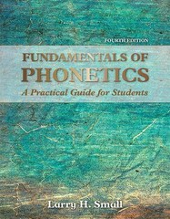 Fundamentals of Phonetics 4th Edition 9780133895728 0133895726