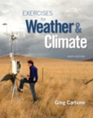Exercises for Weather & Climate Plus MasteringMeteorology with eText -- Access Card Package 9th Edition 9780134035666 0134035666
