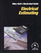 Mike Holt's Illustrated Guide to Electrical Estimating 1st edition 9780971030787 0971030782