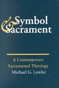 Symbol and Sacrament 2nd edition 9781881871101 188187110X