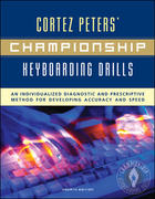 Cortez Peters' Championship Keyboarding Drills: An Individualized Diagnostic and Prescriptive Method for Developing Accuracy and Speed 4th Edition 9780072936254 0072936258
